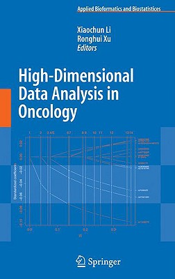 High-Dimensional Data Analysis in Oncology By Li, Xiaochun (EDT)/ Xu, Ronghui (EDT)