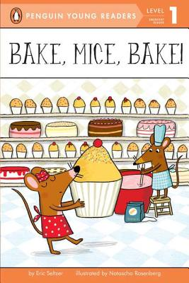 Bake, Mice, Bake! By Seltzer, Eric